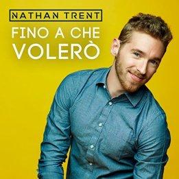 Nathan Trent - Fino A Che Volerò